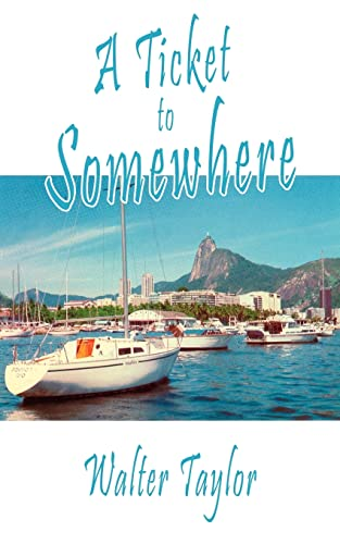 A Ticket to Somewhere: Walter Taylor