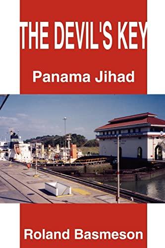 The Devils Key Mission Panama Jihad: Roland Basmeson