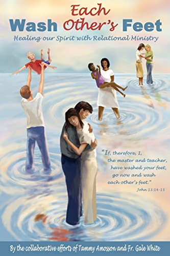 9781420865202: Wash Each Other's Feet: Healing our Spirit with Relational Ministry