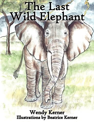 9781420865370: The Last Wild Elephant