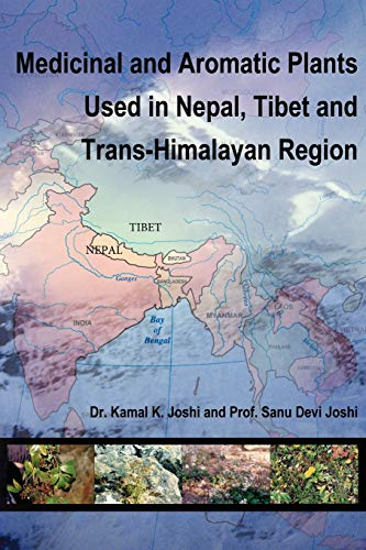Medicinal and Aromatic Plants Used in Nepal,: Dr Kamal K