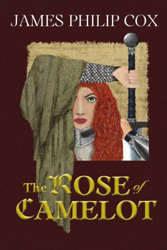 The Rose of Camelot: Book One of The Rose of Camelot series: Cox, James