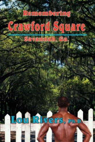 Remembering Crawford Square: Savannah, Ga.: Rivers, Lou
