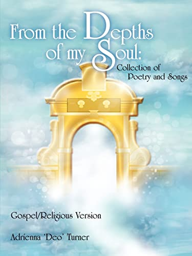 9781420868036: From the Depths of my Soul: Collection of Poetry and Songs: Gospel/Religious Version