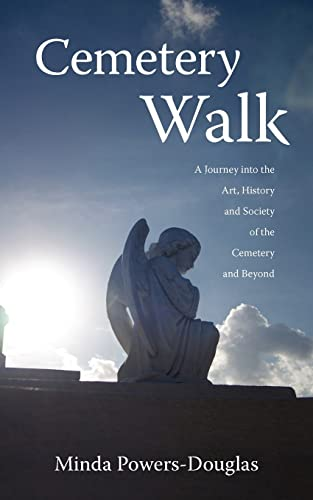 9781420868265: Cemetery Walk: Journey into the Art, History and Society of the Cemetery and Beyond