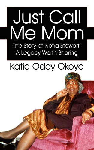 Just Call Me Mom: The Story of: Katie Odey Okoye