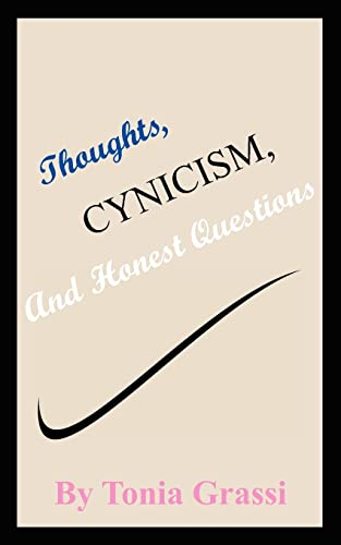 Thoughts, Cynicism, And Honest Questions: Tonia Grassi
