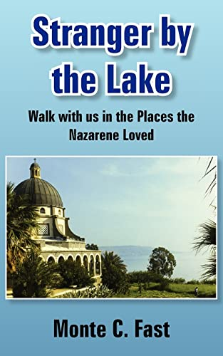 Stranger by the Lake Walk with us in the Places the Nazarene Loved: Monte Fast