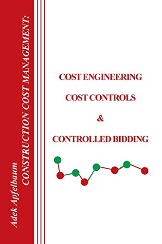 9781420871418: Construction Cost Management: Cost Engineering, Cost Controls & Controlled Bidding