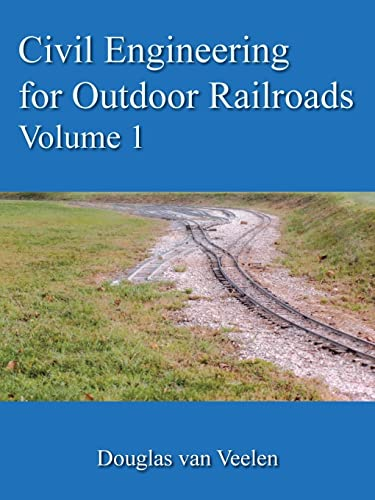 9781420872231: Civil Engineering for Outdoor Railroads, Vol. 1