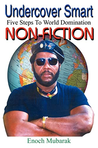 Undercover Smart 5 Steps to World Domination Non Fiction: Enoch Mubarak