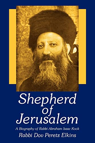 9781420872613: Shepherd of Jerusalem: A Biography of Rabbi Abraham Isaac Kook
