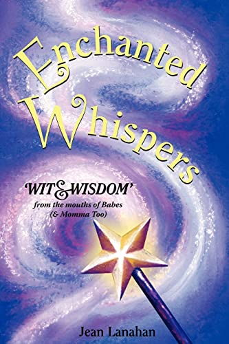 Enchanted Whispers : 'Wit and Wisdom' from: Jean Lanahan