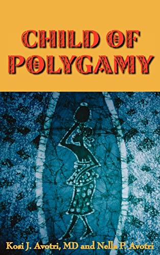 Child of Polygamy: J. Avotri, Kosi and Nella P. Avotri: