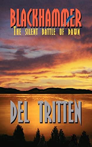 BLACKHAMMER: The Silent Battle of Dawn: Delbert Tritten