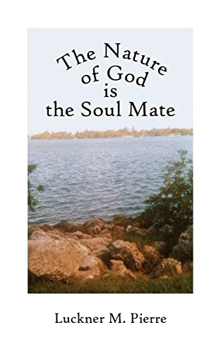 9781420874006: The Nature of God is the Soul Mate: The Pure Way for Human Nature's Personality