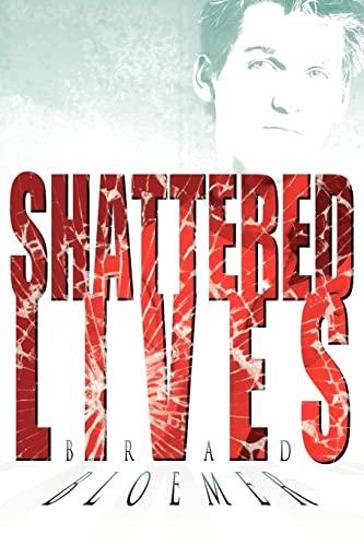 Shattered Lives: Bloemer, Brad