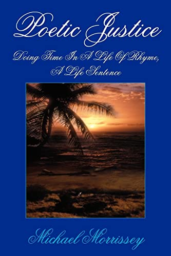 9781420874563: Poetic Justice: Doing Time In A Life Of Rhyme, A Life Sentence