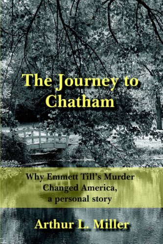 9781420875454: The Journey to Chatham: Why Emmett Till's Murder Changed America, a personal story