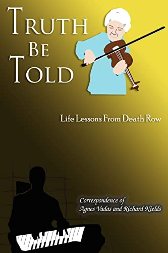 9781420875928: Truth Be Told: Life Lessons From Death Row