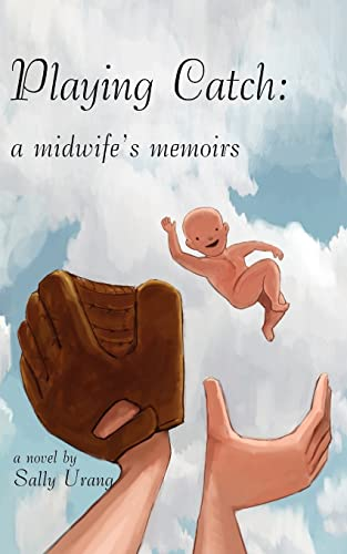 9781420876215: Playing Catch: A Midwife's Memoirs