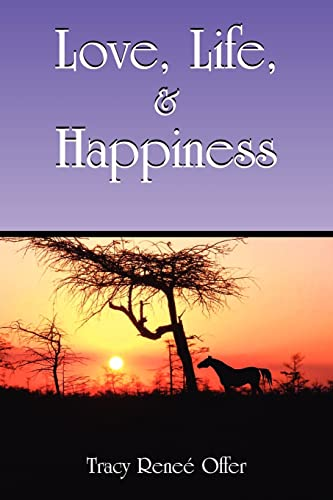 Love, Life, and Happiness: Tracy Renee Offer