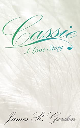 9781420876956: Cassie A Love Story