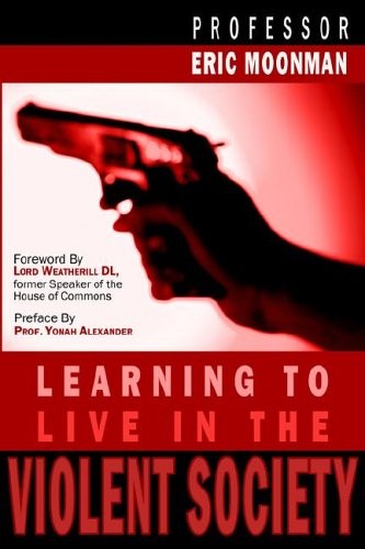 Learning To Live In The Violent Society: Eric Moonman