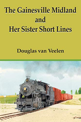 9781420877656: The Gainesville Midland and Her Sister Short Lines