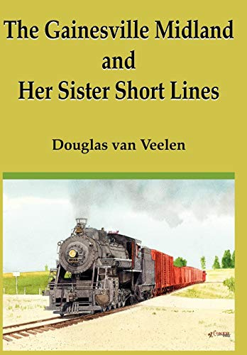 9781420877663: The Gainesville Midland and Her Sister Short Lines