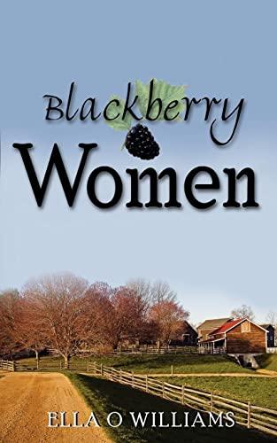 Blackberry Women: Ella Williams