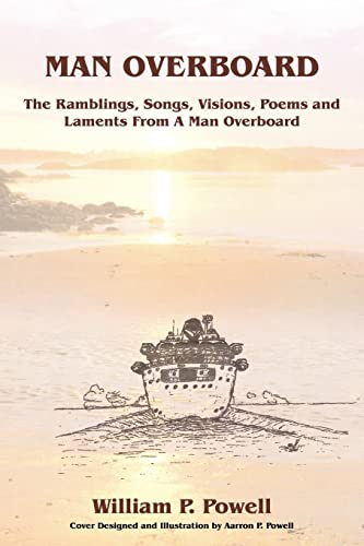 9781420879490: MAN OVERBOARD: The Ramblings, Songs, Visions, Poems and Laments From A Man Overboard