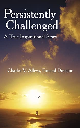 9781420879698: Persistently Challenged: A True Inspirational Story