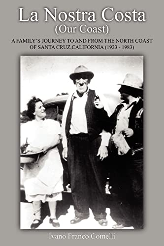 La Nostra Costa / Our Coast: A Family's Journey to and from the North Coast of Santa Cruz...