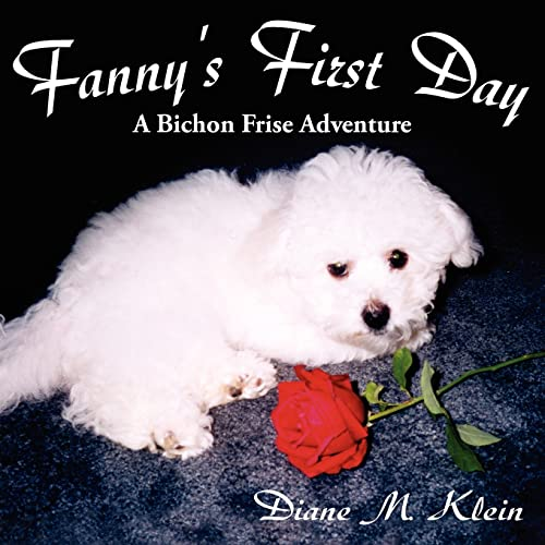 9781420881509: Fanny's First Day: A Bichon Frise Adventure