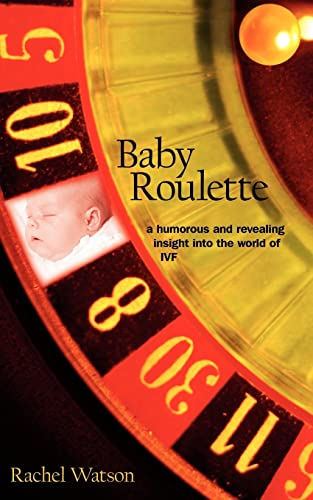 9781420881554: Baby Roulette: a humorous and revealing insight into the world of IVF