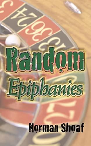 9781420883046: Random Epiphanies