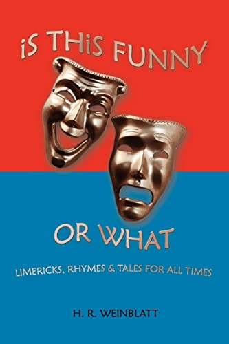 9781420883664: IS THIS FUNNY OR WHAT: LIMERICKS, RHYMES & TALES FOR ALL TIMES