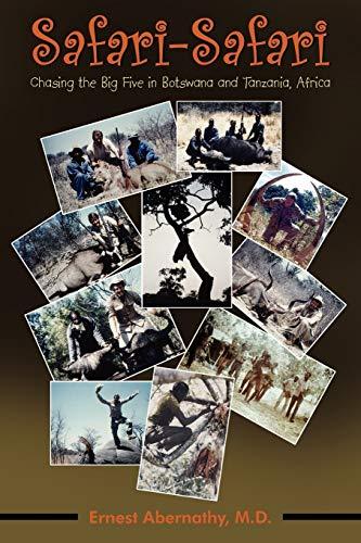 9781420885989: Safari-Safari: Chasing the Big Five in Botswana and Tanzania, Africa