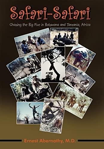 9781420885996: Safari-Safari: Chasing the Big Five in Botswana and Tanzania, Africa