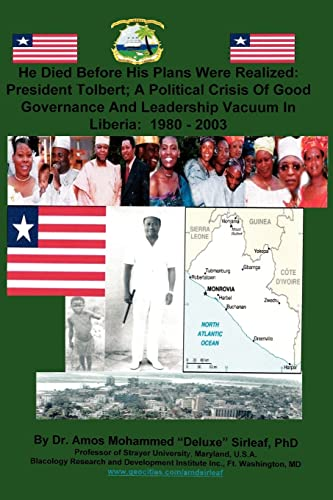 He Died Before His Plans Were Realized: President Tolbert: A Political Crisis of good Governance ...