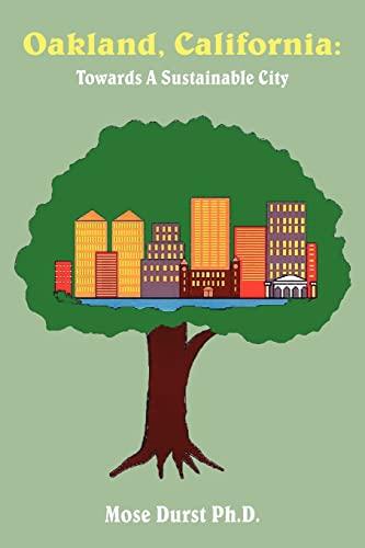 9781420886641: Oakland, California: Towards A Sustainable City