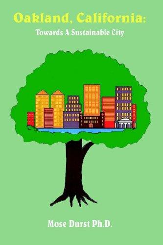 9781420886658: Oakland, California: Towards A Sustainable City