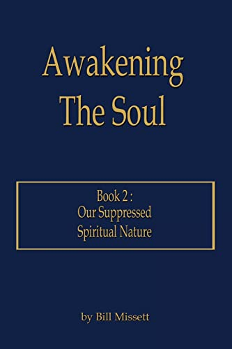 9781420886801: Awakening The Soul: Book 2: Our Suppressed Spiritual Nature
