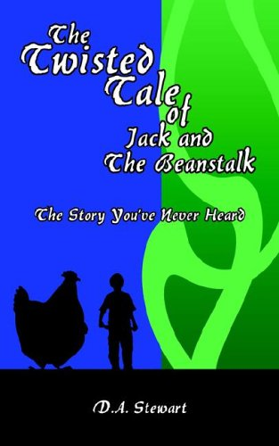 9781420887440: The Twisted Tale of Jack and The Beanstalk: The Story You've Never Heard