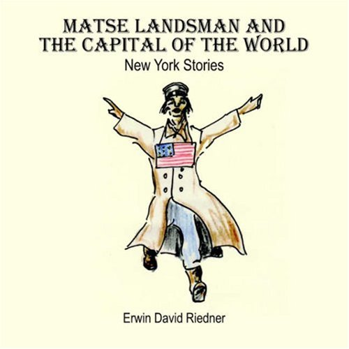 9781420887938: Matse Landsman and The Capital of The World: New York Stories