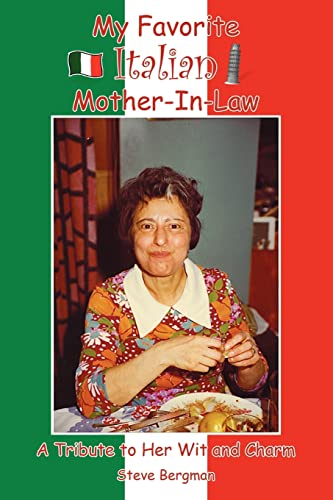 9781420888256: My Favorite Italian Mother-In-Law: A Tribute to Her Wit and Charm