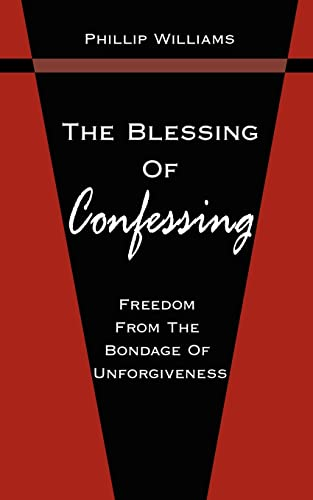 9781420888997: The Blessing Of Confessing: Freedom From The Bondage Of Unforgiveness