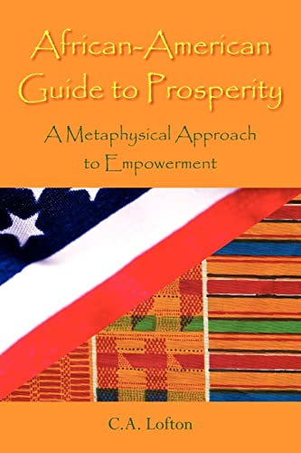 African-American Guide to Prosperity: A Metaphysical Approach: C.A. Lofton