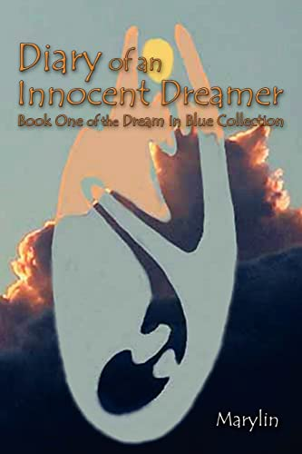 9781420890464: Diary of an Innocent Dreamer: Book One of the Dream in Blue Collection